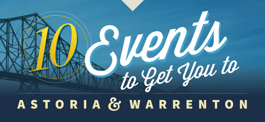 10 Events to Get You to Astoria and Warrenton
